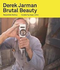 Derek Jarman: Brutal Beauty, Peyton-Jones, Julia, Swinton, Tilda, Iles, Chrissie