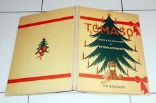 Vittorio Accornero TOMASO - Mondadori Prima edizione 1944