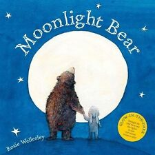 Moonlight Bear: With Glow in the Dark Cover by Rosie Wellesley (Paperback, 2014)