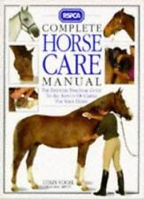 RSPCA Complete Horse Care Manual - The Essential Practical Guide to all Aspect,