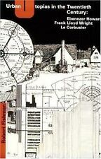 Urban Utopias In The Twentieth Century: Ebenezer Howard, Frank Lloyd Wright, ...