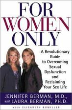 For Women Only: A Revolutionary Guide to Reclaiming Your Sex Life ( Berman, Jenn