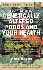 Genetically Altered Foods and Your Health : Food at Risk (2004, Hardcover)