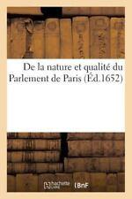 Histoire: De la Nature et Qualite du Parlement de Paris by Sans Auteur (2014,...