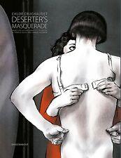 DESERTER'S MASQUERADE by Chloé Cruchaudet