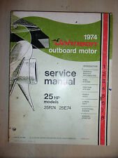 JOHNSON 1974 25hp 25HP MARINE OUTBOARD ENGINE SERVICE MANUAL 25R74 & 25E74