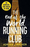 The End of the World Running Club,Adrian J Walker- 9781785032660