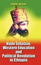 Haile Selassie, Western Education, and Political Revolution in Ethiopia by...