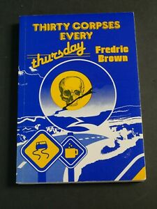 THIRTY CORPSES EVERY THURSDAY by Fredric Brown 1st Paperback Ed. MacMillan 1986