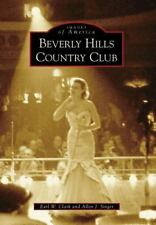 Images of America: Beverly Hills Country Club by Earl W. Clark and Allen J. Sing