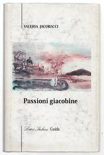 (Rivoluzione napoletana del 1799) PASSIONI GIACOBINE di Valeria Jacobacci