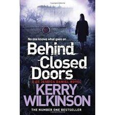 Behind Closed Doors (Jessica Daniel series), Kerry Wilkinson, Very Good Book