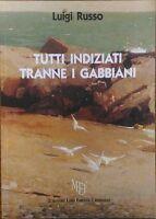 Tutti indiziati tranne i gabbiani - Luigi Russo,  2010,  L'Autore Libri Firenze