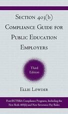 Section 403(b) Compliance Guide for Public Education Employers : The Final...
