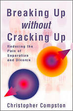 Breaking Up Without Cracking Up: A practical guide to separation and divorce, Ch