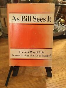 As Bill Sees It The A.A. Way Of Life Selected Writings Hardcover & DJ 1967