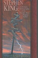 Stephen King : A Primary Bibliography of the World's Most Popular Author by Justin Brooks (2008, Hardcover)