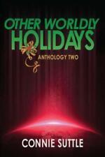 Other Worldly Holidays: Anthology Two