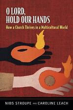 O Lord, Hold Our Hands: How a Church Thr