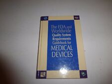 The FDA and Worldwide Quality System Requirements Guidebook for Medical Device95