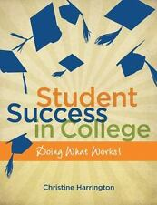 Student Success in College Doing What Works! by Christine Harrington / Wadsworth