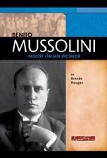 Benito Mussolini: Fascist Italian Dictator (Signature Lives: Modern World) by H