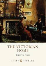 The Victorian Home (Shire Library)-ExLibrary