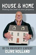 House and Home: How to Make the Best of Your Property,Clive Holland