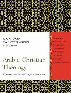 Arabic Christian Theology: A Contemporary Global Evangelical Perspective .. NEW