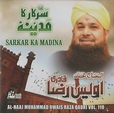 AL-HAAJ MUHAMMAD OWAIS RAZA QADRI VOL 119 -SARKAR KA MADINA NEW CD FREE UK POST