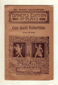 Our Aunt Robertina by Mary Kyle Dallas - 1891 Walter Baker - Play script