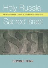Holy Russia, Sacred Israel: Jewish-Christian Encounters In Russian Religious ...