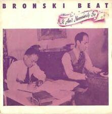 "IT AIN 'T NECESSARILY SO 7"": Bronski Beat"