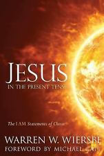 NEW - Jesus in the Present Tense: The I AM Statements of Christ