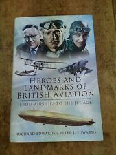 Heroes and Landmarks of British Aviation: From Airships to the Je...