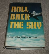 1956 ROLL BACK THE SKY Ward Taylor WWII Bomber Pilot Over Japan First Edition hc