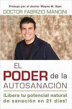 El Poder de la Auto-Sanacion : Libera Tu Potencial Natural de Sanacion en 21...