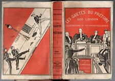 GEO LONDON LES GAIETES DU PRETOIRE 1933 ILLUS. PROCES HUMOUR FAITS-DIVERS MOEURS