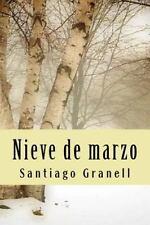 Nieve de Marzo by Santiago Granell (2014, Paperback)