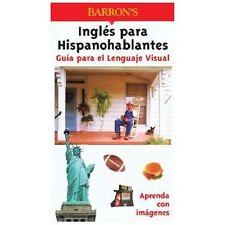Ingles para Hispanohablantes Guia para el Lenguaje Visual (Visual Language