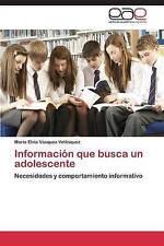 Información que busca un adolescente: Necesidades y comportamiento informativo (