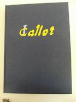 """JACQUES CALLOT-""""INCISIONI""""A CURA DI Walter Vitzthum-La nuova Italia Firenze 1971"""