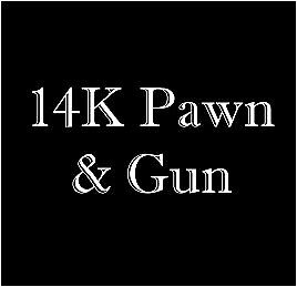 14K Pawn & Gun