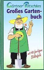 Gärtner Pötschkes Großes Gartenbuch von Pötschke, Harry | Buch | Zustand gut