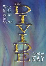 The Divide, Kay, Elizabeth, New Book