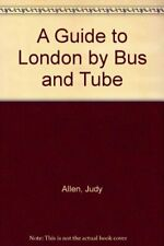 A Guide to London by Bus and Tube,Judy Allen