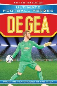 De Gea: Ultimate Football Heroes  **NEW PAPERBACK**