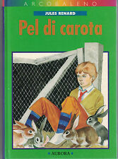 Pel di carota - Jules Renard - Arcobaleno - Libro nuovo in offerta!