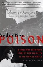 Seductive Poison: A Jonestown Survivor's Story of Life and Death in the Peopl...