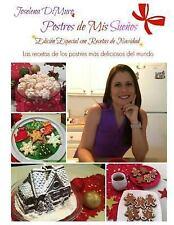 Postres de Mis Sueños Edición Especial con Recetas de Navidad : Las Recetas...